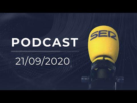 🔴 PODCAST   La emisión de la Cadena SER (21/09/2020)