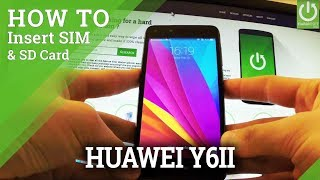 How to set SIM and SD Card in HUAWEI Y6II? How to install SIM and SD Card in HUAWEI Y6II? How to activate SIM card?