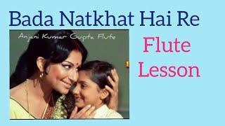Video Bada Natkhat Hai  Re Krishan Kanhaiya    Amar Prem    Lata    Biggners Flute Lesson MP3, 3GP, MP4, WEBM, AVI, FLV Agustus 2018