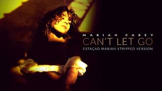 Mariah Carey - Can't Let Go (Stripped Version)