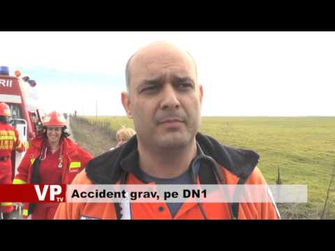 Accident grav, pe DN1