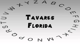 Tavares (FL) United States  City new picture : How to Say or Pronounce USA Cities — Tavares, Florida