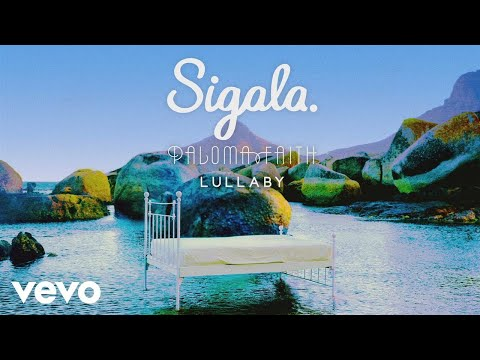 Lullaby (Audio) - SIGALA & PALOMA FAITH