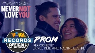 """Prom   From the movie """"Never Not Love You - James Reid & Nadine Lustre [Official Music Video]"""
