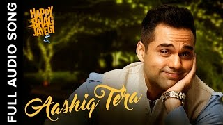 Video Aashiq Tera | Full Audio Song | Happy Bhag Jayegi MP3, 3GP, MP4, WEBM, AVI, FLV Maret 2019
