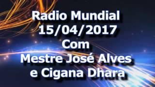 Radio Mundial Com Mestre Alves e Cigana Dhara 15/04/2017