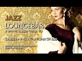 Jazz Loungebar - Selection #45 The Planet Of Jazz, HD, 2017, Smooth Jazz Lounge Music