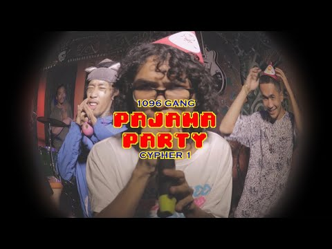 1096 Gang - PAJAMA PARTY (Cypher1)