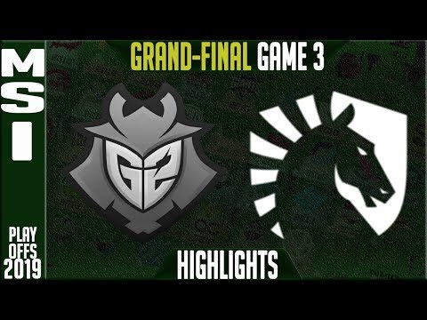 G2 Vs TL Highlights Game 3 | MSI 2019 Grand-final Day 8 | G2 Esports Vs Team Liquid G3