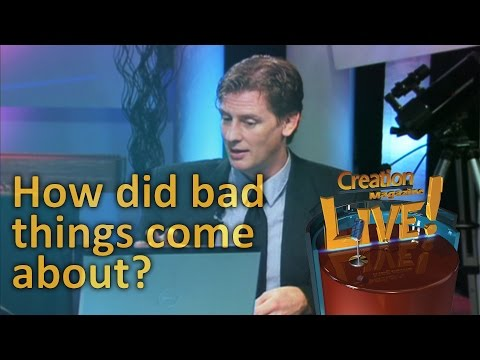 How did bad things come about? — Creation Magazine LIVE! (2-20)