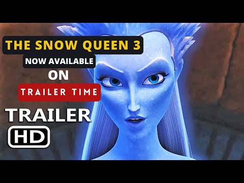 THE SNOW QUEEN 3  Fire and Ice Trailer 2016 | Trailer Time