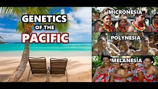 Today we're looking at the genetic history of the Pacific islands, including the regions of Melanesia, Micronesia, Polynesia, Australia and New Zealand.