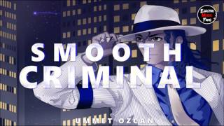 Michael Jackson - Smooth Criminal (Ummet Ozcan Remix)Brad new remix by Ummet Ozcan, Vote for him:https://djmag.com/news/top-100-djs-2017-vote-nowSupport Ummet Ozcan:https://www.facebook.com/UmmetOzcanOfficial/https://soundcloud.com/ummetozcanhttps://www.youtube.com/user/UmmetOzcanTVFollow us:https://www.facebook.com/electromusicfans/?fref=tsDownload:http://bit.ly/2sLOhfBIf this track or picture has some inconvenience with you, please notificate to delete it:18bassko@gmail.comThanks !!!...