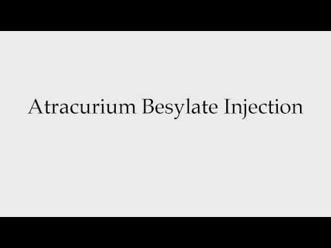How to Pronounce Atracurium Besylate Injection