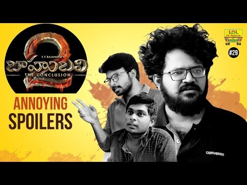Baahubali 2 Movie Annoying Spoilers - Lol Ok Please || Epi #29