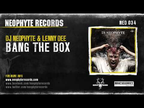 DJ Neophyte & Lenny Dee - Bang The Box