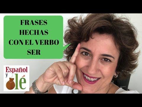 Frases de amigos - FRASES HECHAS CON EL VERBO SER EN ESPAÑOL. (Nivel avanzado)
