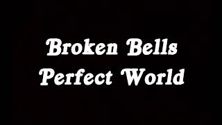 Broken Bells - Perfect World Lyrics