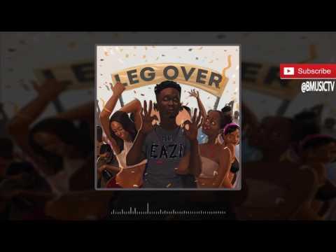 Mr Eazi  - Leg Over (OFFICIAL AUDIO 2016)