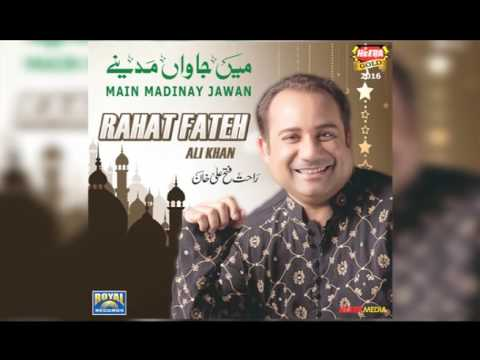Rahat Fateh Ali Khan - Main Jawan Madinay - Full Audio - 2016
