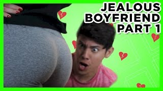Jealous Boyfriend (Part 1)
