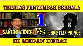 Video SANIHU MUNIR VS CHRISTIAN PRINCE: TRINITAS PENYEMBAH BERHALA MP3, 3GP, MP4, WEBM, AVI, FLV Juni 2019