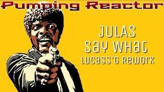 Download Lagu Julas - Say What (Lucass'G Rework 2017) Mp3