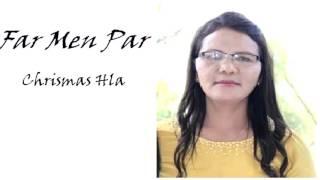 Chrismas Hla Thar 2016 ||  Far Men Par