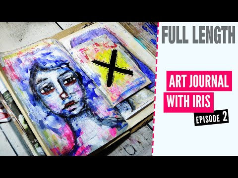 Crossed Out - ART JOURNAL WITH IRIS - ep2 (full length with voice over)