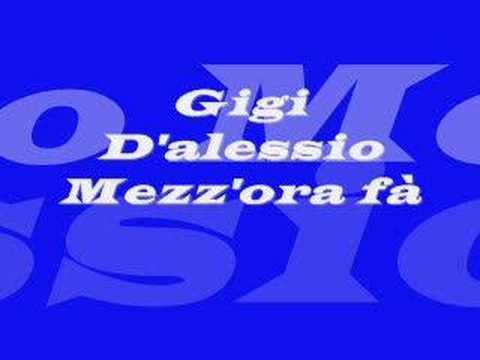 , title : 'GIGI D'ALESSIO -mezz'ora fa'