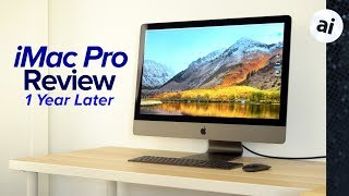 iMac Pro One-Year Review - Now Even FASTER!