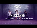 Rockabye  Clean Bandit Ft Sean Paul Amp Anne Marie  Choreography  Fitdance Life