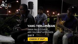 Yang Terlupakan (Iwan Fals) - cover by Ary Juliyant & Folk