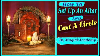How To Set Up An Altar & Cast A Circle
