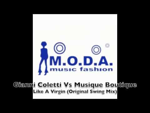 Gianni Coletti Vs Musique Boutique - Like A Virgin (Original Swing Mix)