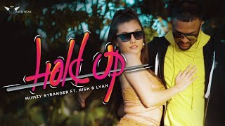 Video Mumzy Stranger - Hold Up ft. Nish & LYAN (Official Music Video) | Naamta Jani Na download in MP3, 3GP, MP4, WEBM, AVI, FLV January 2017