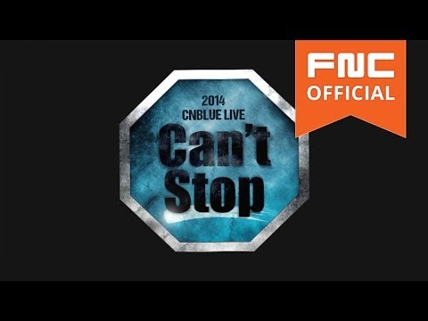 2014 CNBLUE LIVE [Can't Stop] Promotion Video