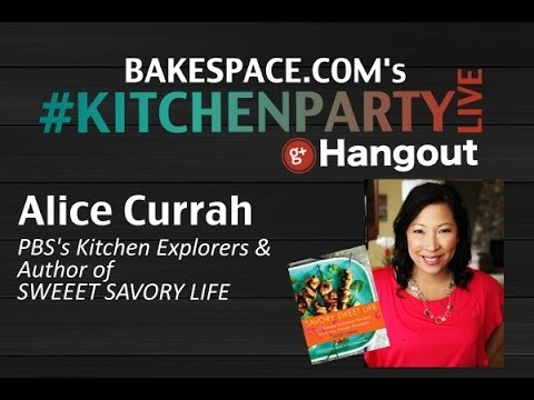 KitchenParty Live w/ Alice Currah, Host of PBS's Kitchen Explorers & Cookbook Author
