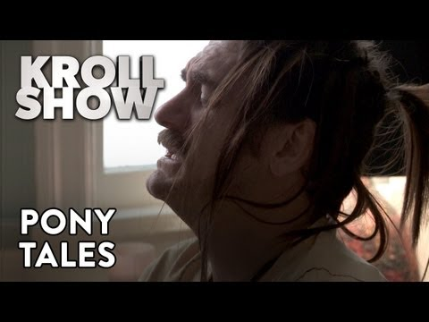 Kroll - Pony Tales follows the lives of three different men with ponytails, as they face the day to day challenges of their lives.