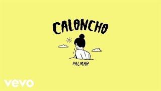 Caloncho  Palmar Lyric Video
