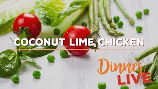 Coconut Lime Chicken | Dinner LIVE by The Domestic Geek