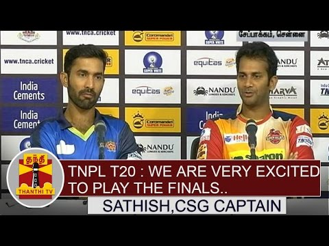 TNPL-T20--We-are-Very-excited-to-Play-the-Finals--Sathish-CSG-Captain-Thanthi-TV