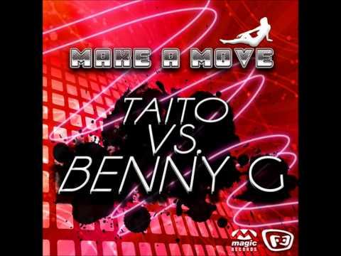 TAITO vs. Benny G - Make A Move (Radio Edit) NEW SINGLE 2012