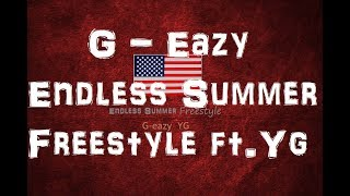 G - Eazy - Endless Summer Freestyle  ft. YG (Lyrics)