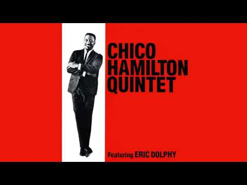 Chico Hamilton Quintet feat. Eric Dolphy – Truth (That Hamilton Man)