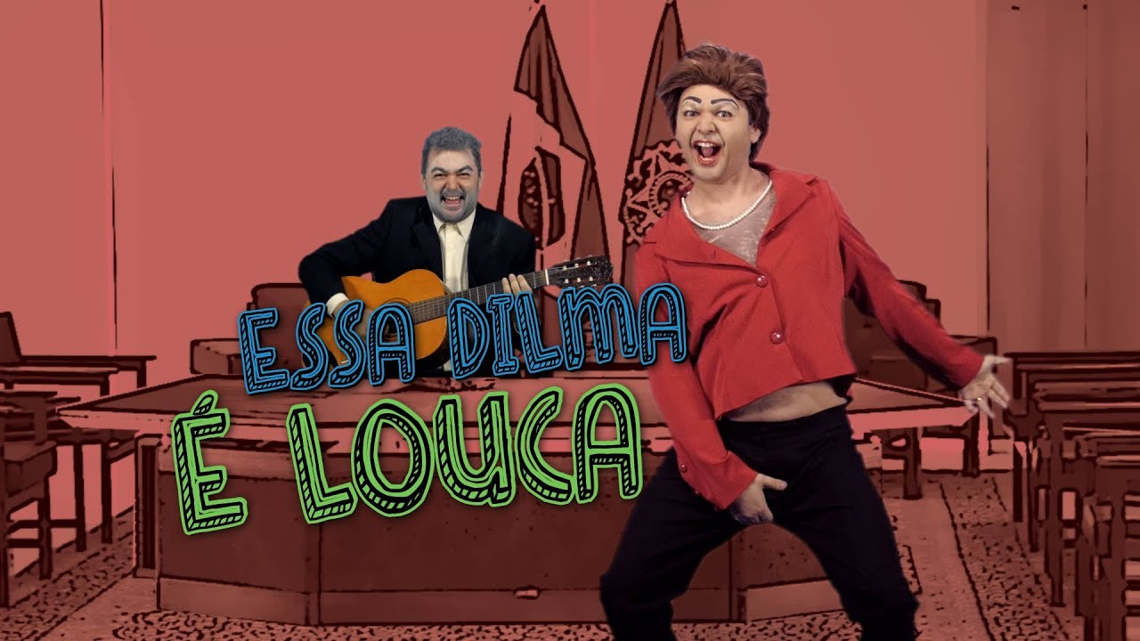 Essa Dilma é louca - Paródia: Essa mina é louca