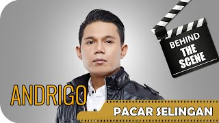 Andrigo - Behind The Scenes Video Klip Pacar Selingan - NSTV