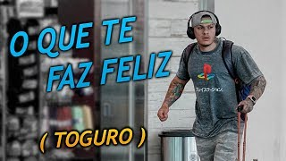 TIAGO TOGURO - O que te faz feliz  - Reflexão