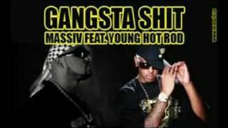 Massiv feat. Young Hot Rod (G-Unit) - Gangsta Shit