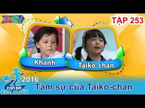 CON ĐÃ LỚN KHÔN - Tập 253 | Sao nhí Taiko Chan tỏ tình với bạn thân trên truyền hình | 04/06/2016